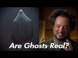 are ghosts real you
