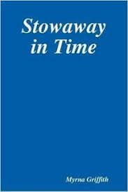 Stowaway in Time: Myrna Griffith: 9780557948611: Amazon.com: Books