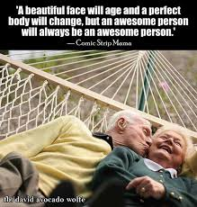 Age And Beauty Quotes Best of A Beautiful Face Will Age And A Perfect Body Will Age But An