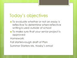 english notebook prompt reflect on your favorite  today s objectives  to evaluate whether or not an essay is reflective to determine when reflective