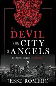 The <b>Devil</b> in the <b>City</b> of <b>Angels</b>: My Encounters With the Diabolical ...
