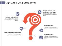 Ppt Smart Art Our Goals And Objectives Ppt Powerpoint Presentation Ideas