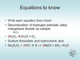 4 equations to know write each equation then check deposition of hydrogen peroxide using manganese dioxide