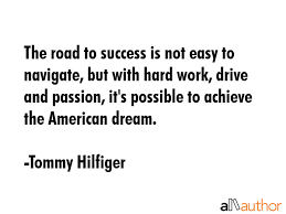 Road To Success Quotes The road to success is not easy to navigate Quote 71
