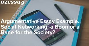 argumentative essay example social networking a boon or a bane  argumentative essay example social networking a boon or a bane for the society
