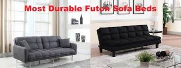 while you might top 10 most durable futon sofa beds in 2017 ultimate guide