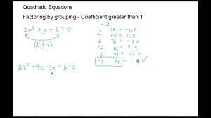 algebra quadratic factoring by grouping coefficient greater than 1