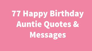 77 Happy Birthday Auntie Quotes Messages