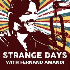 Strange Days with Fernand Amandi