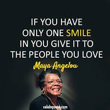 Maya Angelou Famous Quotes Enchanting Maya Angelou Quote About Smile Peace Love CQ