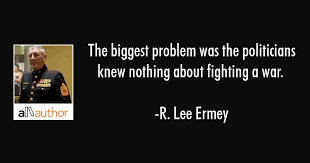 Quotes On War New The Biggest Problem Was The Politicians Knew Quote