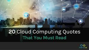 Cloud Quotes 20 Cloud Computing Quotes You Cant Miss
