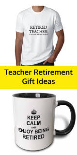 teacher retirement gift ideas awesome funny retirement gifts for teachers