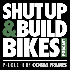 Shut Up and Build Bikes Podcast