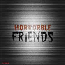 Horrorble Friends