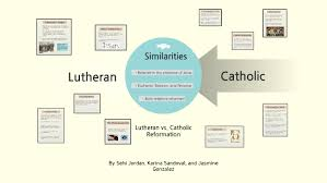 Lutheran And Catholic Differences Chart Lutheran Vs Catholic Reformation By Karina Sandoval On Prezi