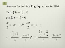 50 answers for solving trig equations for 400