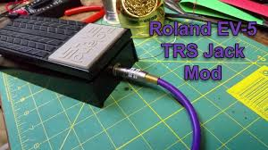 roland ev 5 expression pedal trs jack mod simple and easy mod