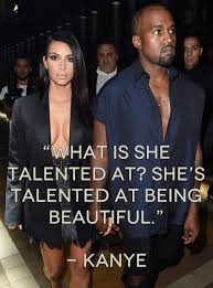 Kim Kardashian Quotes 35 Inspiration The Time That Kanye West Was Asked What Kim Kardashian Is Talented