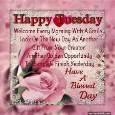 Tuesday Inspirational Quotes Awesome Happy Tuesday Have A Blessed Day Inspirational Quote Pictures