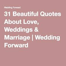 Beautiful Quotes About Marriage Best of Quote About Wedding 24 Beautiful Quotes About Love Weddings