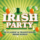 Irish Party: 50 Classic & Traditional Irish Songs