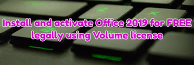 office com free install and activate office 2019 for free legally using volume license