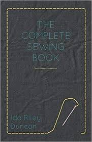 The Complete Sewing Book: Duncan, Ida Riley: 9781447400622: Amazon.com:  Books