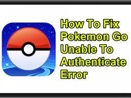 How To Fix Pokemon Go Unable To Authenticate Error