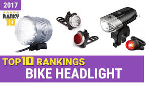Best Bike Light 2017 Best Bike Headlight Top 10 Rankings Review 2017 Buying Guide
