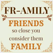 Quotes About Friends Considered Family Quotesgram By At Quotesgram