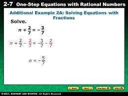 1 evaluating algebraic expressions 2 7 one step equations with rational numbers additional example 2a solving equations with fractions 3737 n 2727 n
