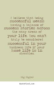 Quotes About Being Successful Custom How To Make Pictures Sayings About Life I Believe That Being