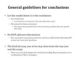 exploring the essay there are three main parts to an essay  general guidelines for conclusions let the reader know it is the conclusion use connectors