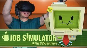 i have a new job job simulator htc vive gameplay