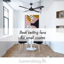 best ceiling fans small rooms
