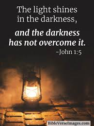 Light In The Darkness Bible Verse Bible Verse About Hope John 1 5 Bible Verse Images