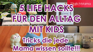 Life Hacks For Moms 5 Life Hacks Fr Den Alltag Mit Kindern Life Hacks For Moms