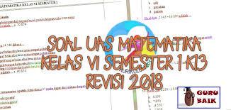 Soal ulangan akhir semester 1 nama : Soal Pas Matematika Kelas 6 Semester 1 K13 Revisi 2018 Kunci Jawaban Dan Pembahasan Guru Baik