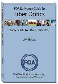 users guide to fiber optic system design and installation the foa reference guide to fiber optics