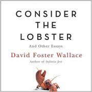 consider the lobster david foster wallace  consider the lobster and other essays