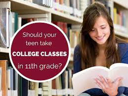 Teens Collage Should Teens Take College Classes In 11th Grade