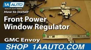 how to install replace front power window regulator 2002 09 gmc how to install replace front power window regulator 2002 09 gmc envoy