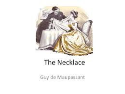 analysis of the necklace the necklace guy de maupassant