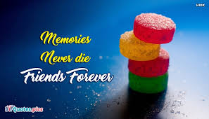 Quotes About Past Memories Of Friendship Awesome Memories Never Die Friends Forever BffQuotesPics