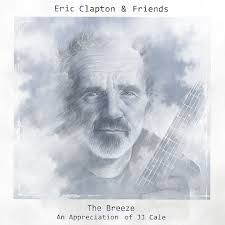 <b>Eric Clapton</b> & Friends: The <b>Breeze</b> (An Appreciation Of JJ Cale ...
