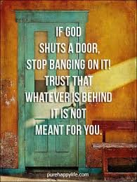 Door Quotes Classy Motivational Quote If God Shuts A Door Stop Banging On It