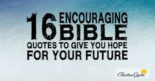Bible Quotes About Hope Inspiration 48 Encouraging Bible Quotes To Give You Hope For Your Future