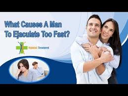 what causes a man to ejaculate too fast what causes a man to ejaculate too fast