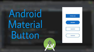 How To Design A Button In Android Android Material Button Material Design V2